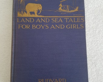 Land and Sea Tales for Boys and Girls by Rudyard Kipling 1st U.S. Edition, 1923