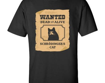 Wanted Dead and Alive - Schrodinger's Cat T Shirt