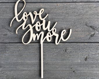 "Love You More Cake Topper, Version 2, 6.5""W Wedding Cake Topper, Love Cake Topper, Rustic Cake Topper, Wood Cake Topper Unique Cake Topper"