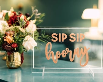 "SIP SIP Hooray Bar Sign (1x) Laser Cut Acrylic Free Standing Sign 12"" x 7.5"" Wedding Decor, Engagement Party Decor, Bar Decor, Event Decor"