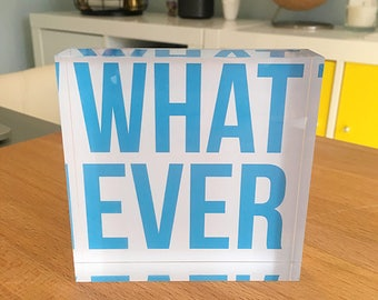 Whatever Decorative Acrylic Block | snarky clear paperweight funny sarcastic unique office desk decoration coworker gag white elephant gift