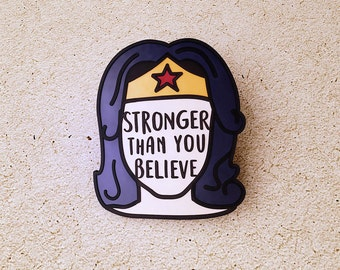 Stronger than you Believe | Enamel Pins Wonder Woman pin | Feminist pin | Enamel lapel pin | Feminist Enamel Pin | Mental Health | PREORDER