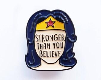 Feminist pin | Stronger than you believe | Enamel Pins Wonder Woman pin | Mothers Day | Feminist Enamel Pin | Mental Health | Etsylds