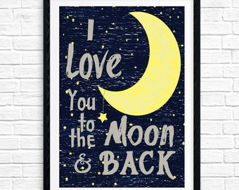 I Love You to the Moon and Back, Printable Nursery Art, Nursery Decor, Kids Print, Printable, Wall Decor, Moon, Stars, Typography,