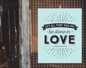 Let All That You Do Be Done In Love - 8 x 10 Print