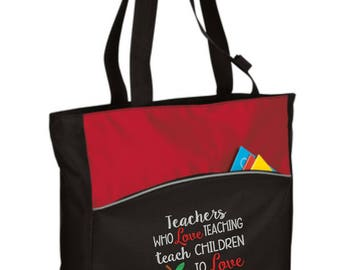 Personalized Teacher Tote Bag/ Teacher Appreciation/ Embroidered Teachers Who Love Teaching Teach Children To Love Learning Teacher Bag