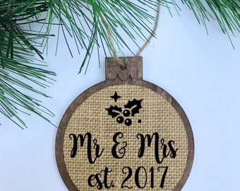 Mr and Mrs est. 2017 / Rustic Christmas Ornament Wood Burlap / Newlyweds / Bride & Groom / Christmas Wedding Gift