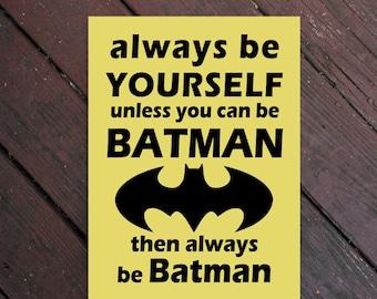 Batman Vinyl Decal, Superhero Vinyl, Decals, Batman Sticker, Decals for Canvas, Vinyl for Wood Sign, Always Be Yourself, Batman Vinyl Quote