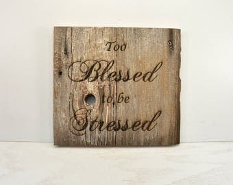 Too Blessed Barnwood Sign