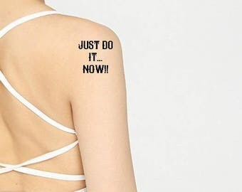 2 Women Just do it now Word Temporary tattoo Unisex tattoo Letter tattoo Fun inspiration gift Valentines fun gift