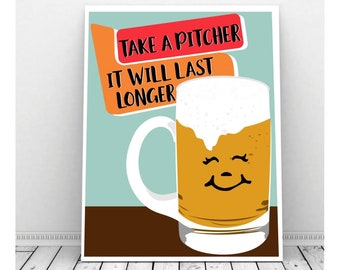 Take A Pitcher, It Will Last Longer BBQ Printable, Beer Art, Party Decorations, Funny Pun Art, Birthday, Picnic Decor, Birthday Sign, Puns