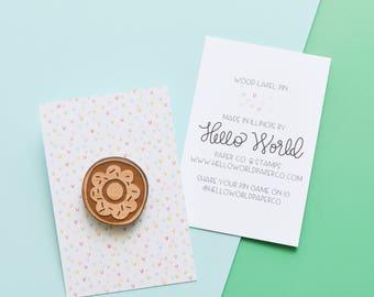 Laser Engraved Wooden Lapel Pin, Donut Lapel Pin, Pin Flair, Lapel Pin, Hat Pin, Sweater Pin, Jacket Pin, Great Gift for Teens