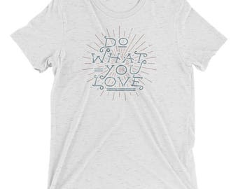 Do What You Love Light T-Shirt