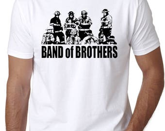"Firefighter T-Shirt ""Band of Brothers"",  The Brotherhood, Firemen ,Firefighting, First Responders, Emergency Services, Fire Department"