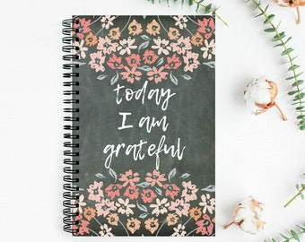 52 Week Gratitude Journal | Today I Am Grateful Chalkboard Floral | Custom Style Full Year | Daily List | Weekly Layout | 5.5X8.5 Wire Bound