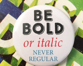 Be bold or italic never regular badge