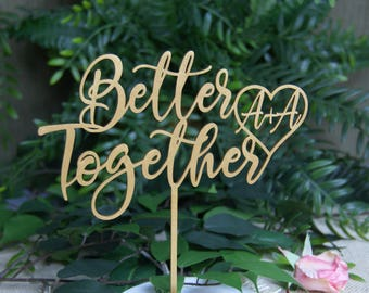 Better Together Cake Topper, Wedding - Anniversary - Valentine Day Cake Decor, Rustic / Country Wedding Topper, Wedding Keepsake, Ptoto Prop