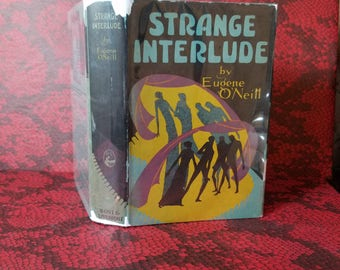 Strange Interlude - A play by Eugene O'Neil - Vintage 1st Edition book Published in 1928 w/ Art-Deco Dust Jacket