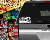 My Other Car Is A DOMINUS Decal (18 Different Cars) FREE Shipping*