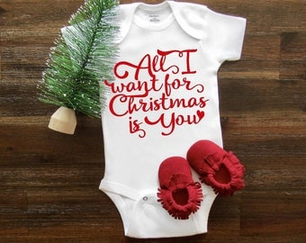Christmas onesie®, All I want for Christmas is you, baby onesie®, baby shower gift, Newborn onesie®, Merry Christmas, Baby girl Baby boy