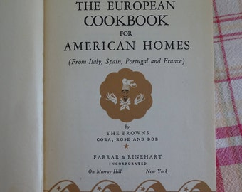 1936 European Cookbook for American Homes, Recipes for Italian French Spanish & Portuguese Foods, 1930's Cook Book Collectible