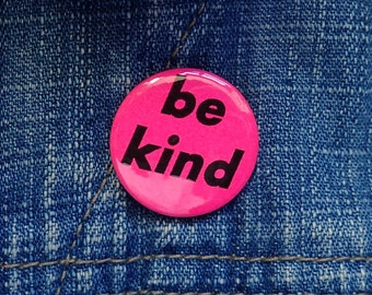 BE KIND | Neon pink pin | Doctor Who | 25mm fluorescent pink button badge | twelfth doctor