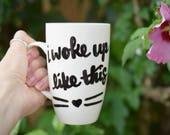 """Cat Mug """"I Woke Up L..."""