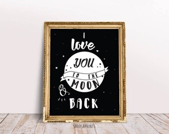 I love you to the moon and back, Typography Print, Romance print, Quote print, Love print, Printable art, I love you print, Digital Download