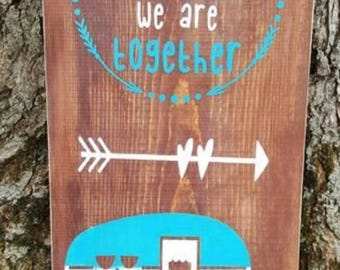 Camp Sign - Home is Whereever we Are Togethor