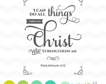 Bible Verse SVG File - Christian SVG I can do all things through Christ DXF Silhouette Cameo Cricut Explore Cut Files Philippians 4:3