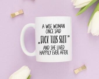 I Dont Care Mug, Happily Ever After, Curse Words, Fuck This Shit, Sarcastic Mug, Offensive, Funny Quote Mug, Fuck Mug, No Fuck Given Mug