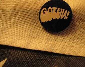"Vintage Pin-Back Message Button ""Gotcha!"" Classic Original 1960s Grassroots Protest Message Statement Pin"