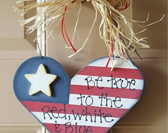 Be true to the Red, While & Blue - Door/Wall Hanging