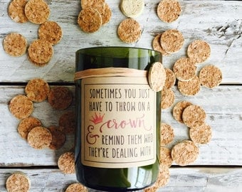 Put on your crown...Candles made out of recycled wine bottles