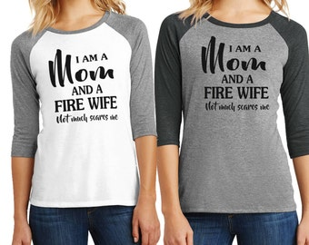FireWife and Mom Shirt, Fire Wife Strong T-shirt, Religous Firewife, Firefighter Wife, Fire Wife shirt, Baseball Tee, Fire Strong