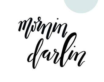 Mornin Darlin Digital Download
