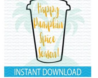 Pumpkin Spice svg, Happy Pumpkin Spice Season svg, Pumpkin Spice Latte SVG, svg files for Silhouette, svg files for Cricut, instant download