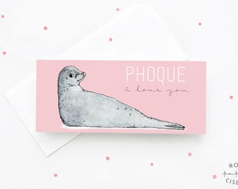 Greeting Card Phoque I love you // Blank card, Valentine's Day Card, Love wishes, Friendship, French, Large card for gift certificate