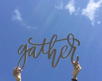 Gather sign, gather cutout, gather wood sign, gather cutout sign