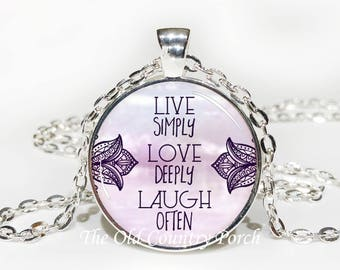 Live Simply Love Deeply Laugh Often-Glass Pendant Necklace/Graduation gift/mothers day/Gift for her/girlfriend gift/friend gift/birthday