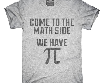Come to Math Side We Have Pi Funny Pi Day T-Shirt, Hoodie, Tank Top, Gifts