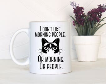 I don't like morning people, Grumpy cat, Morning people gift, Funny mug, Funny coffee mug, Morning people mug, Grumpy cat mug, Christmas