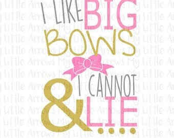 60% OFF SALE - I like big bows Svg, Dxf, Eps, png Files for Cutting Machines Cameo or Cricut // bow svg - baby girl svg - toddler girl svg -
