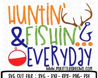60% OFF SALE - hunting and fishing everyday SVG, Dxf, Eps, png Files for Cutting Machines Cameo Cricut - hunting svg - fishing svg - bobber