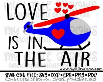 Love is in the air helicopter SVG, DXF, EPS, png Files for Cutting Machines Cameo Cricut - boy valentine svg cut - boy svg cut - valentine