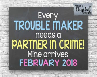 PRINTABLE Every Trouble Maker Needs A Partner In Crime / Chalkboard Pregnancy Baby Announcement Sign Photo Prop Poster Big Brother JPEG File