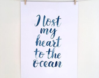 Lost my heart to the ocean, typography, lettering, type, sea quote, ocean quote, Instant Digital Download
