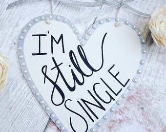"Hand written ""I'm still single ""  Wedding sign ~ calligraphy ~ page boy ~ flower girl"