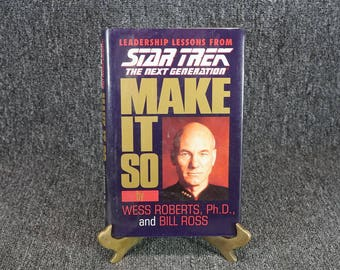 Leadership Lessons From Star Trek TNG Make It So By Roberts And Ross C. 1995