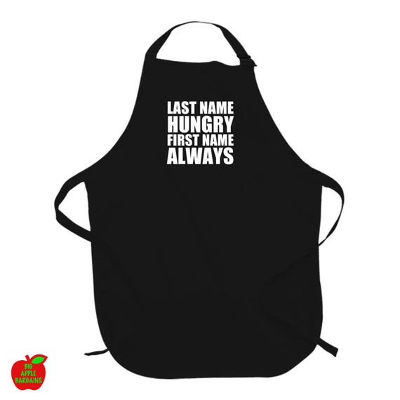Last Name Hungry - First Name Always apron